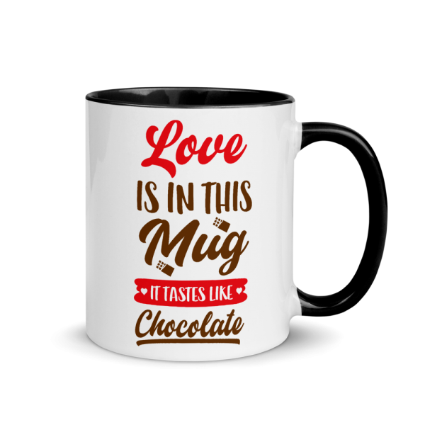 Love Is In This Mug It Tastes Like Chocolate Custom Mug With Color Inside Love Is In This Mug It Tastes Like Chocolate Custom Mug With Color Inside Love Is In This Mug It Tastes Like Chocolate Custom Mug With Color Inside