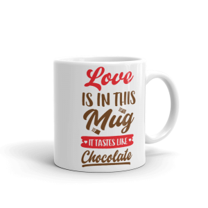 Love Is In This Mug It Tastes Like Chocolate Custom Mug Love Is In This Mug It Tastes Like Chocolate Custom Mug Love Is In This Mug It Tastes Like Chocolate Custom Mug