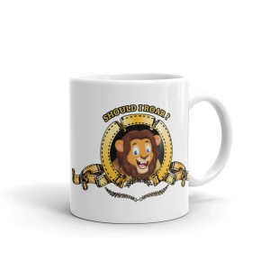 Lion – Should I Roar Custom Mug Lion – Should I Roar Custom Mug Lion – Should I Roar Custom Mug
