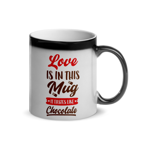 Love Is In This Mug It Tastes Like Chocolate Glossy Magic Custom Mug Love Is In This Mug It Tastes Like Chocolate Glossy Magic Custom Mug Love Is In This Mug It Tastes Like Chocolate Glossy Magic Custom Mug