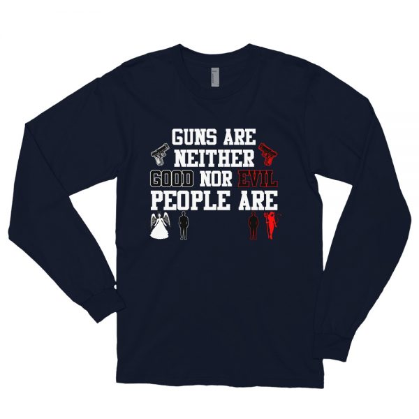 Guns Are Neither Good Nor Evil People Are – LSU Custom Tees Guns Are Neither Good Nor Evil People Are – LSU Custom Tees Guns Are Neither Good Nor Evil People Are – LSU Custom Tees